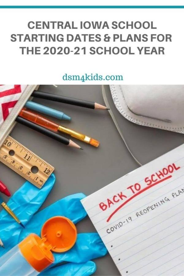 Central Iowa School Starting Dates & Plans for the 2020-21 School Year – dsm4kids.com