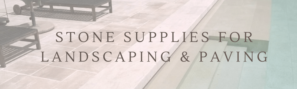 Natural stone supplies for landscapers and paving