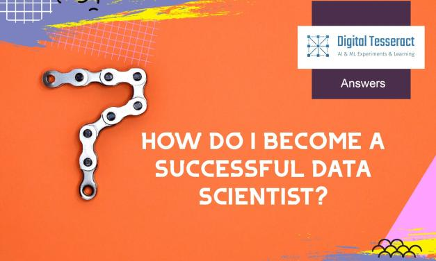 How Do I Become a Successful Data Scientist?
