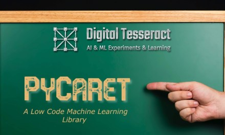 PyCaret – A Low Code Machine Learning Library