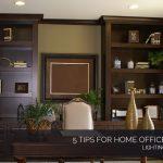 Interior Lights In Houston 5 Tips For Home Office Lighting