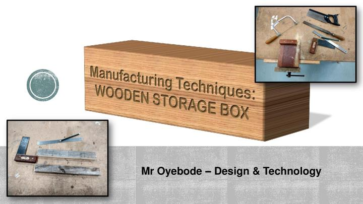 Year 9 - Manufacturing Techniques - Wooden Storage Box (Final)-page-001