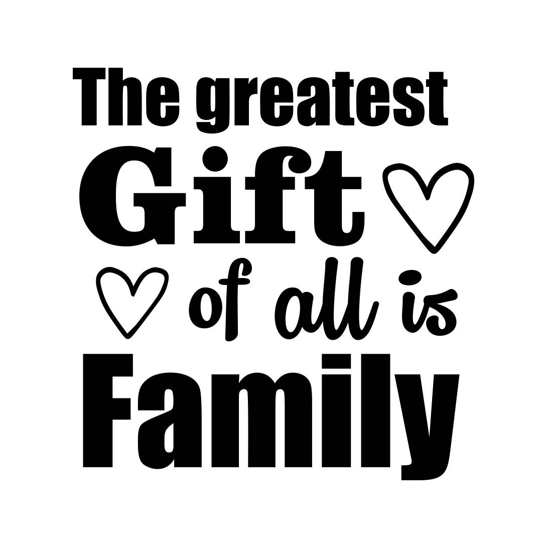 Download The greatest gift of all is Family Graphics by ...