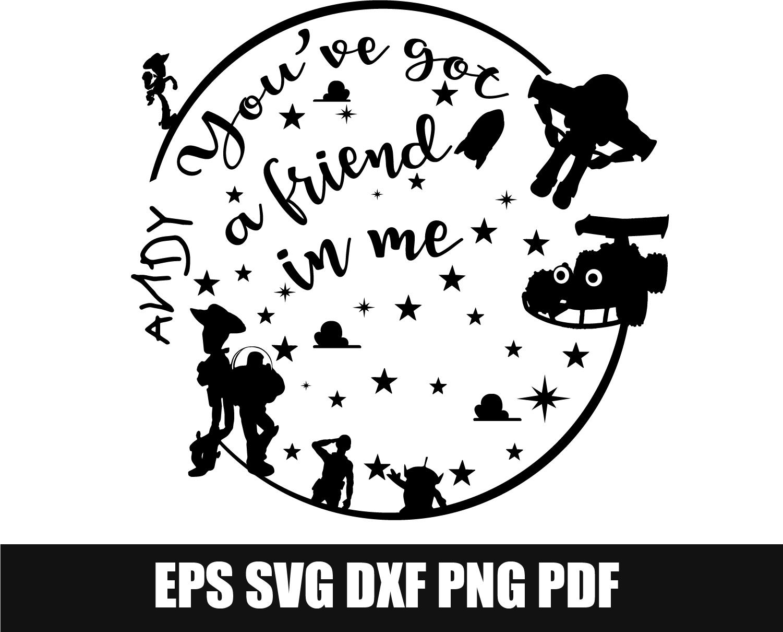 You Ve Got A Friend In Me Svg Toy Story Svg By Svggyn On Zibbet
