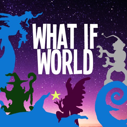 What If World: Improvised Stories for Kids!