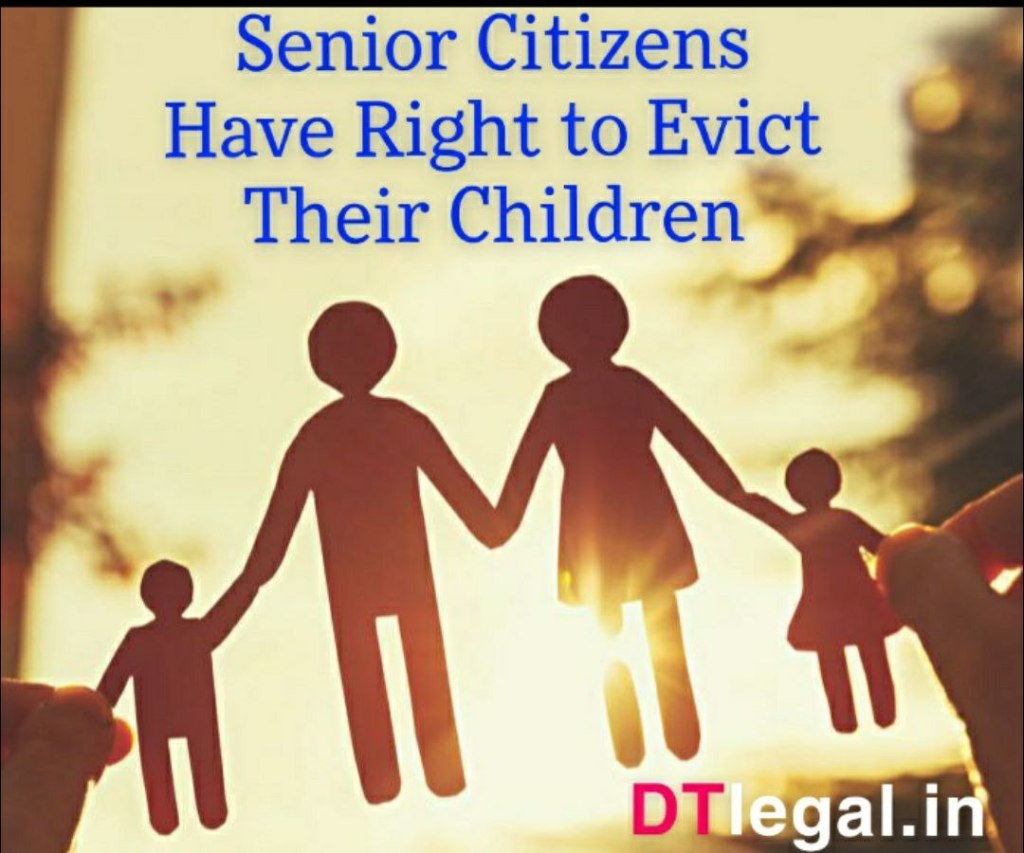 Senior Citizens Have Right To Evict their Children From The Property 1
