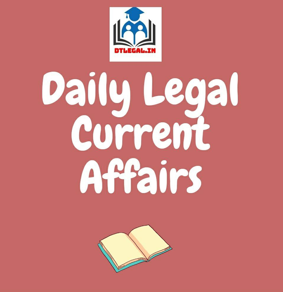 [9, 10 & 11 July] Daily Legal Current Affairs: Case Laws & News 2