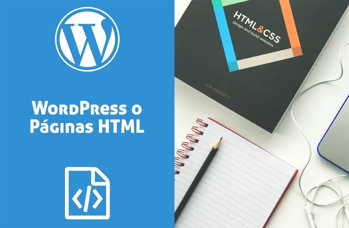 ¿WordPress o Páginas HTML Estáticas? ¿Cual Elegir?