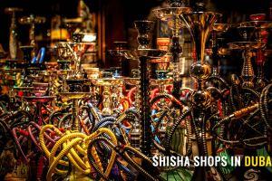 Top 5 Shops to buy Shisha or Hookah in Dubai