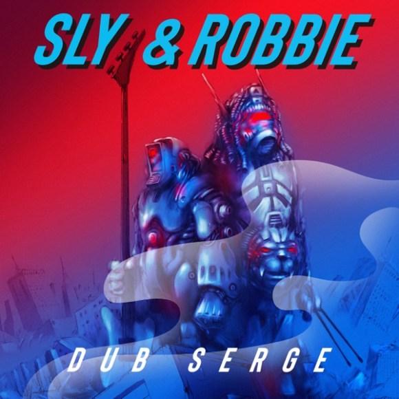 Sly & Robbie: Dub Serge