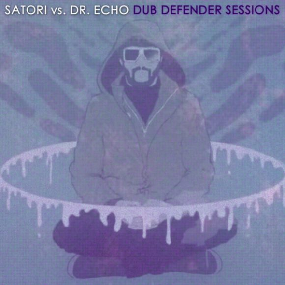 Satori vs. Dr. Echo: Dub Defender Sessions