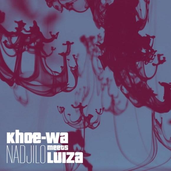 Khoe-Wa Meets Luiza: Nadjilo