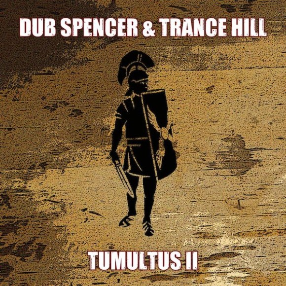 Dub Spencer & Trance Hill: Tumultus II