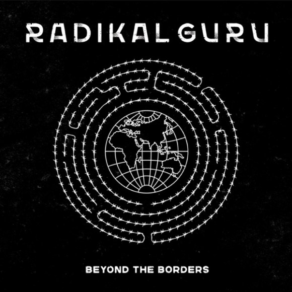 Radikal Guru: Beyond the Borders