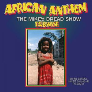 The Mikey Dread Show: African Anthem Dubwise