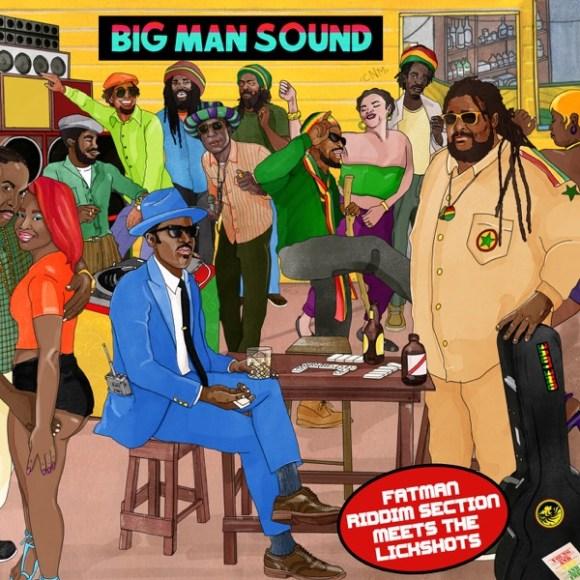 Fatman Riddim Section Meets the Lickshots: Big Man Sound