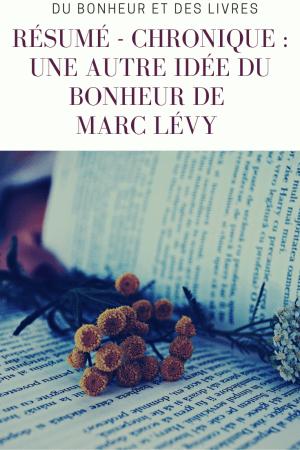 Une autre idée du bonheur de Marc Lévy : résumé et chronique
