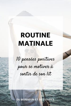 Ma routine matinale - 10 pensées positives pour se motiver