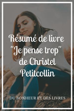 Je pense trop de Christel Petitcollin