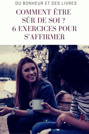 Comment être sûr de soi ? 6 exercices pour apprendre à s'affirmer