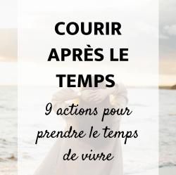 Courir après le temps : 9 actions pour arrêter