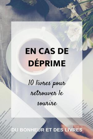 En cas de déprime : 10 livres pour retrouver son sourire