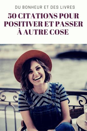Positiver : 50 citations pour rester positif et passer à autre chose