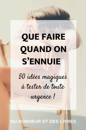 Que faire quand on s'ennuie : 50 idées magiques à tester de toute urgence !