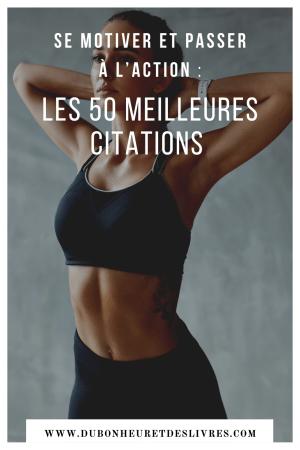 Les 50 meilleures citations pour se motiver et passer à l'action