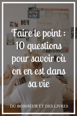 Faire Le Point Sur Sa Vie : faire, point, Faire, Point, Questions, Savoir