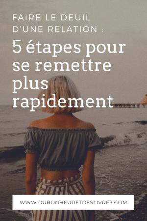 Faire le deuil d'une relation : 5 étapes pour se remettre plus rapidement