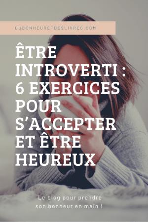 Être introverti : 6 exercices pour s'accepter et être heureux comme on est