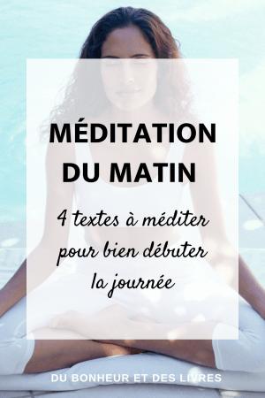 Méditation du matin : 4 textes à méditer pour bien débuter la journée