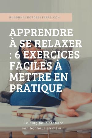 Apprendre à se relaxer : 6 exercices faciles à mettre en pratique