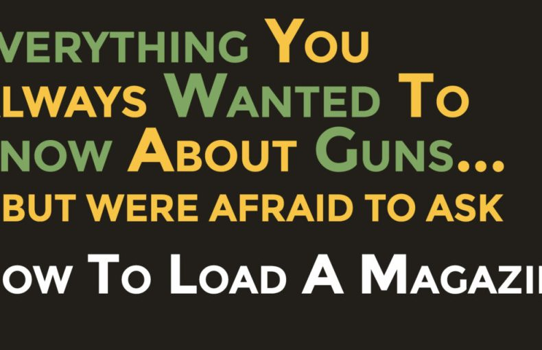 How To Load A Magazine