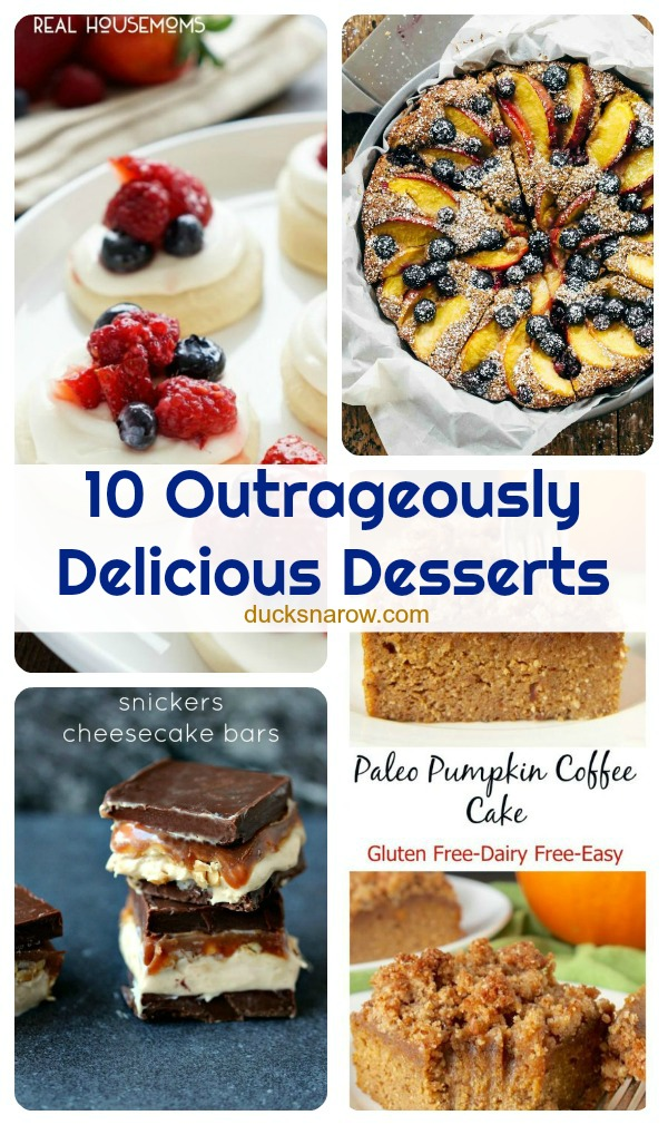 10 outrageously delicious dessert recipes!
