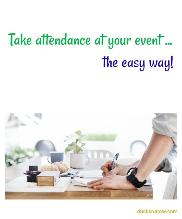 How To Take Attendance At Your Event The Easy Way - Ducks 'n a Row