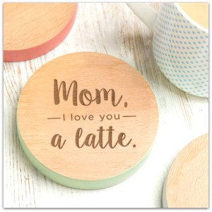 Love you mom a latte coasters #ad