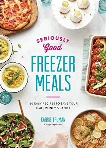 Cookbook for seriously good freezer meals