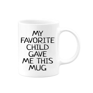 My favorite child gave me this mug #ad