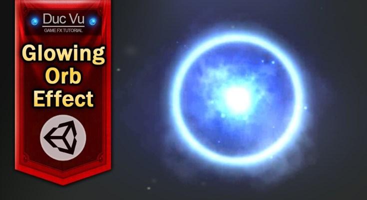 hướng-dẫn-game-effect-glowing-orb_ducvu-fx-1