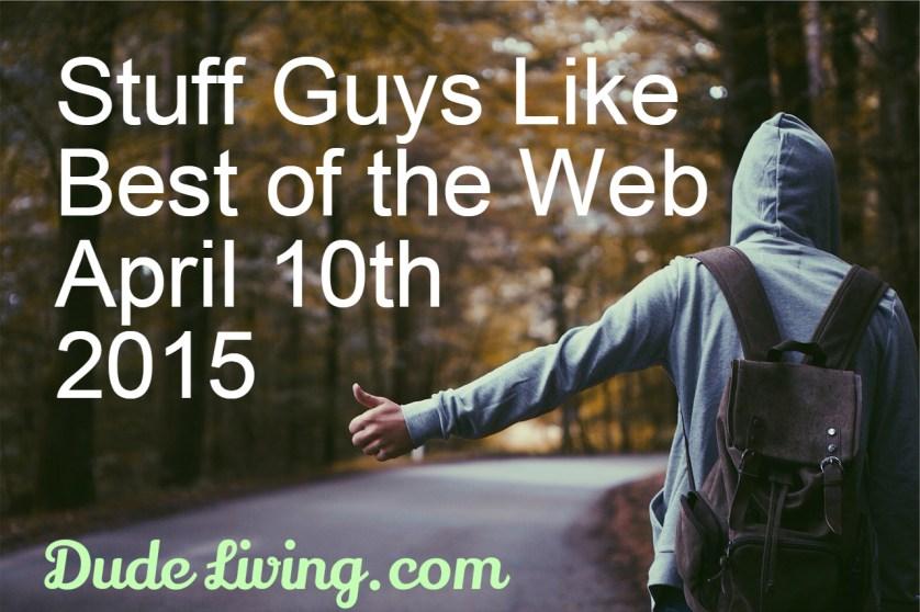 stuff guys like april 2015