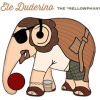 "Ele Duderino – ""The Mellowphant"""