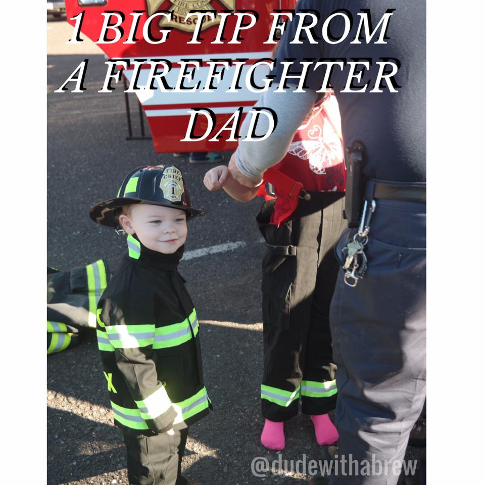 Firefighter Dad Tip