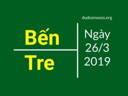 dự đoán xổ số bến tre ngày 26/3/2019