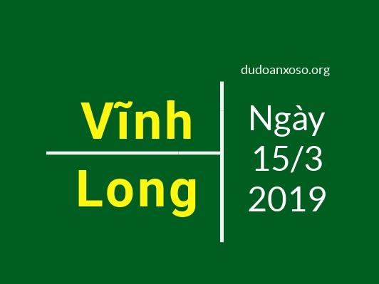 dự đoán kết quả xổ số vĩnh long ngày 15/3/2019