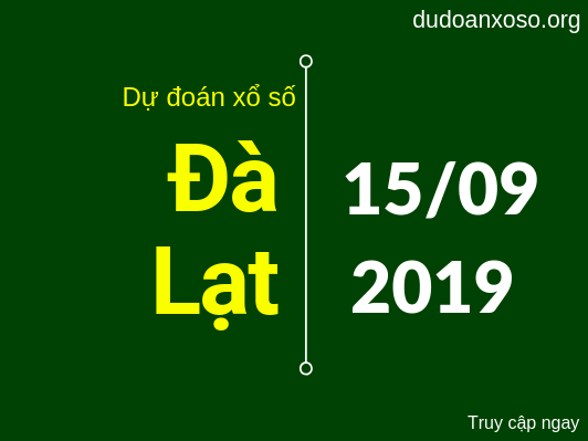dự đoán xsdl hôm nay ngày 15/9/2019