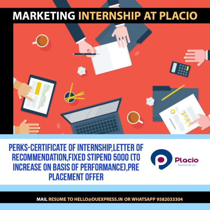 Marketing Internship At Placio : Certificate,LOR,Rs 5000 Stipend & Much More This Summer