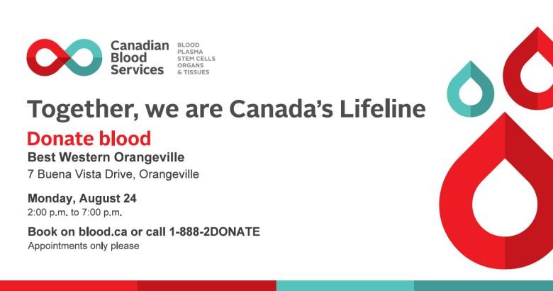 Donate blood in Orangeville at 7 Buena Vista Drive (Best Western Orangeville) on Friday, August 24th 2:00-7:00 pm.