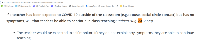 """""""If a teacher has been exposed to COVID-19 outside of the classroom (e.g.spouse, social circle contact) but has no symptoms, will that teacher be able to continue in class teaching? (added Aug. 24, 2020)  The teacher would be expected to self monitor. If they do not exhibit any symptoms they are able to continue teaching."""""""
